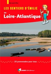 Dernières parutions dans Les Sentiers d'Emilie, Les sentiers d'Émilie en Loire-Atlantique