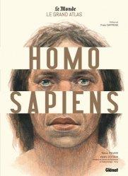Dernières parutions sur Archéologie, Le grand atlas Homo Sapiens