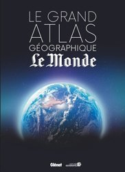 Nouvelle édition Le Grand atlas géographique du monde