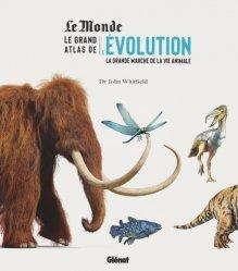 Dernières parutions sur Sciences de la Vie, Le grand atlas de l'évolution animale