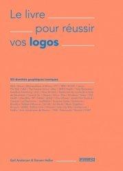 Dernières parutions sur Graphisme, Le livre pour réussir vos logos. 50 identités graphiques iconiques https://fr.calameo.com/read/005370624e5ffd8627086