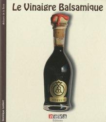 Dernières parutions dans Artisans de la terre, Le Vinaigre Balsamique