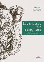 Dernières parutions sur Chasse - Pêche, Les chasses aux sangliers