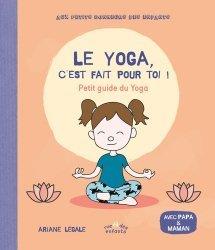 Dernières parutions sur Yoga, Le yoga, c'est fait pour toi ! Petit guide du yoga
