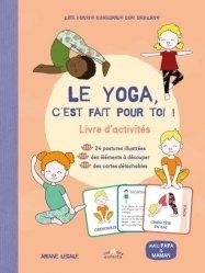Dernières parutions sur Yoga, Le yoga, c'est fait pour toi ! Livre d'activités