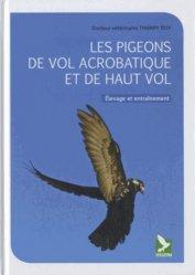 Dernières parutions sur Pigeons, Les pigeons de vol acrobatique et de haut vol