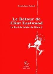 Dernières parutions sur A la montagne, Le port de la mer de glace Tome 3 : Le retour de Clint Eastwood