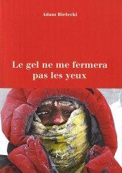 Dernières parutions sur Alpinisme - Escalade - Trail - Randos, Le gel ne me fermera pas les yeux