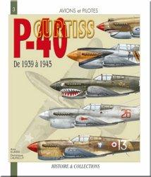 Dernières parutions dans Avions et Pilotes, Le Curtiss P-40. De 1939 à 1945