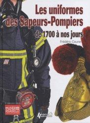Dernières parutions sur Pompiers, Les uniforme des Sapeurs-Pompiers, de 1700 à nos jours