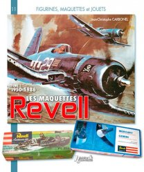Dernières parutions sur Modélisme, Les maquettes Revell. Tome 1, 1950-1986
