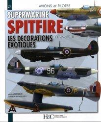 Dernières parutions dans Avions et Pilotes, Le Supermarine Spitfire. Tome 3, Les décorations exotiques