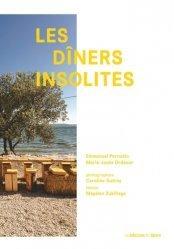 Dernières parutions sur Guides gastronomiques, Les dîners insolites. Edition