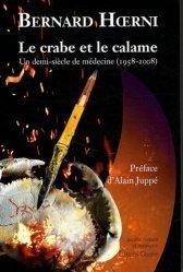 Dernières parutions dans Société, histoire et médecine, Le crabe et le calame. Un demi-siècle de médecine (1958-2008)