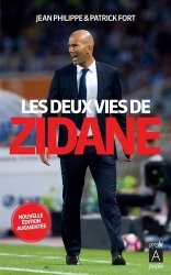 Dernières parutions dans ArchiPoche, Les deux vies de Zidane. Edition revue et augmentée