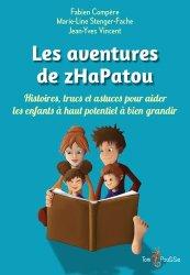 Souvent acheté avec J'aide mon enfant hypersensible à s'épanouir, le Les aventures de zHaPatou