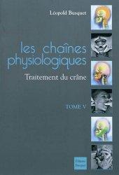 Souvent acheté avec Les chaînes physiologiques Tome 2, le Les chaînes physiologiques Tome 5