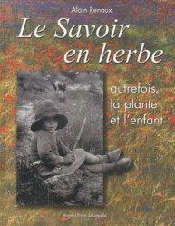 Souvent acheté avec Dictionnaires les plantes médicinales et vénéneuses de France, le Le savoir en herbe