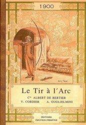 Dernières parutions sur Tir à l'arc - Arbalète, Le Tir à l'arc 1900