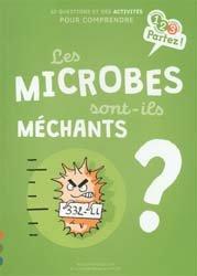 Dernières parutions dans 123 partez, Les microbes sont-ils méchants ?