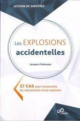 Dernières parutions sur Sécurité incendie, Les explosions accidentelles. 27 cas pour comprendre les mécanismes d'une explosion