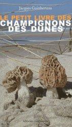 Souvent acheté avec Guide des Lichens de France, le Le petit livre des champignons des dunes
