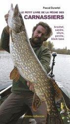 Dernières parutions sur Poissons de pêche, Le petit livre de la pêche des carnassiers - Brochet, sandre, silure, perche et black bass