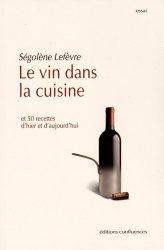 Dernières parutions sur Accords mets et vins, Le vin dans la cuisine