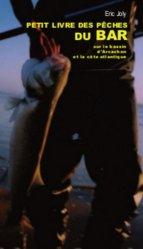 Dernières parutions sur Pêche en mer - Pêche à pied, Le petit livre de la pêche du bar sur le bassin d'Arcachon https://fr.calameo.com/read/005370624e5ffd8627086