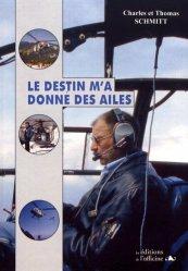 Dernières parutions sur Hélicoptère, Le destin m'a donné des ailes