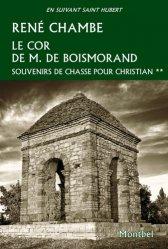 Dernières parutions dans En suivant saint Hubert, Le cor de M. De Boismorand