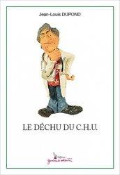 Dernières parutions sur Essais et récits, Le déchu du C.H.U.