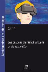 Dernières parutions dans Mathématiques et informatique, Les casques de réalité virtuelle et de jeux vidéo