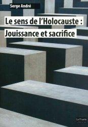 Dernières parutions dans La Muette, Le sens de l'Holocauste : Jouissance et sacrifice