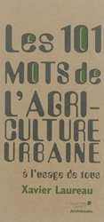 Dernières parutions dans 101 mots, Les 101 mots de l'agriculture urbaine