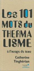 Dernières parutions dans 101 mots, Les 101 mots du thermalisme