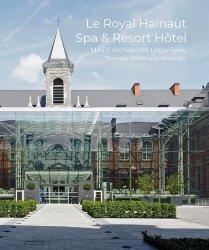 Dernières parutions sur Architecture - Urbanisme, Le Royal Hainaut Spa & Resort Hôtel