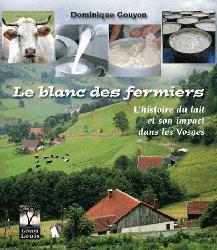 Dernières parutions sur Production laitière et dérivés, Le blanc des fermiers