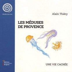 Dernières parutions sur Nature - Jardins - Animaux, Les méduses de Provence