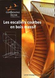 Dernières parutions sur Menuiserie - Ebenisterie, Les escaliers courbes en bois massif