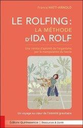 Dernières parutions sur Autres médecines douces, Le Rolfing - La méthode d'Ida Rolf. Une remise d'aplomb de l'organisme par la manipulation du fascia