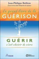 Dernières parutions sur Guérir par l'esprit, Le grand livre de la guérison