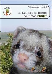 Dernières parutions sur Mustélidés, Le B.A.-BA des plantes pour mon furet