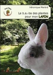 Nouvelle édition Le b.a.-ba des plantes pour mon lapin