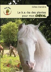 Souvent acheté avec Les soins aux membres et aux pieds, le Le b.a.-ba des plantes pour mon cheval