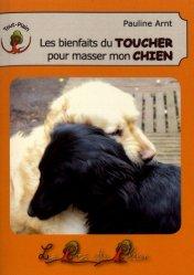 Souvent acheté avec Eduquer son chien au cliqueur, le Les bienfaits du toucher pour masser mon chien