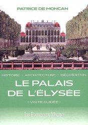 Souvent acheté avec Paris avant - après Haussmann - Rive gauche, le Le palais de l'Elysée