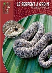 Dernières parutions dans Les Guides Reptil mag, Le serpent à groin