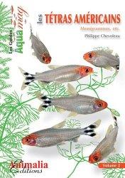 Dernières parutions dans Les Guides Aqua mag, Les tétras américains vol. 2
