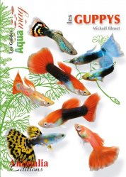 Dernières parutions dans Les Guides Aqua mag, Les guppys